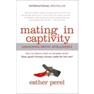 Mating in Captivity,Perel, Esther,9780060753641
