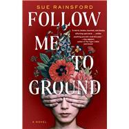 Follow Me to Ground A Novel by Rainsford, Sue, 9781982133641