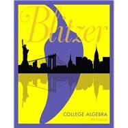 College Algebra Plus MyLab Math with eText -- 24-Month Access Card Package by Blitzer, Robert F., 9780134753652