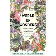 World of Wonder,Nezhukumatathil, Aimee;...,9781571313652