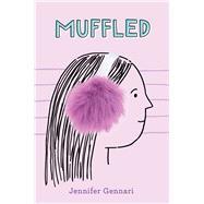 Muffled by Gennari, Jennifer, 9781534463653