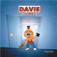 Davie the Warrior by Tanis, Royal, 9781796043655