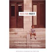 Race for Profit,Taylor, Keeanga-Yamahtta,9781469653662