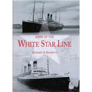 Ships of the White Star Line by De Kerbrech, Richard, 9780711033665