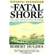 The Fatal Shore The epic of...,HUGHES, ROBERT,9780394753669