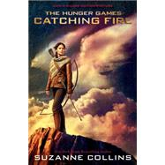 Catching Fire: Movie Tie-in Edition The Second Book of The Hunger Games by Collins, Suzanne, 9780545603683