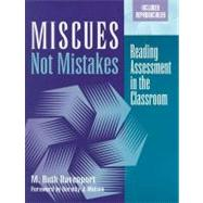 Miscues Not Mistakes : Reading Assessment in the Classroom by Davenport, M. Ruth, 9780325003689