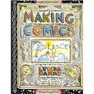Making Comics by Barry, Lynda, 9781770463691