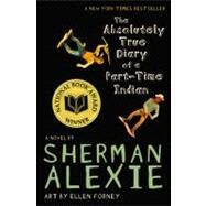 The Absolutely True Diary of...,Alexie, Sherman,9780316013697