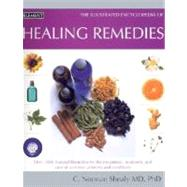 The Illustrated Encyclopedia of Healing Remedies by Shealy, C. Norman, 9780007133710