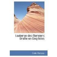 Lauberge Des Mariniers Drame En Cinq Actes by Moreau, Mile, 9781110493715