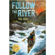 Follow the River by Greci, Paul, 9781732213715