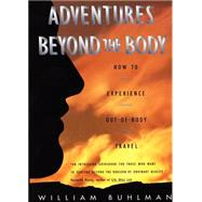 Adventures Beyond the Body,Buhlman, William,9780062513717