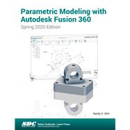 Parametric Modeling with Autodesk Fusion 360 (Spring 2020 Edition) by Shih, Randy, 9781630573720