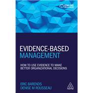 Evidence-based Management by Barends, Eric; Rousseau, Denise M., 9780749483746