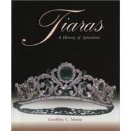 Tiaras - A History of...,Munn, Goffrey C.,9781851493753