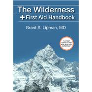 The Wilderness First Aid...,Lipman, Grant S., M.D.,9781620873755