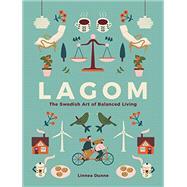 Lagom The Swedish Art of...,Dunne, Linnea,9780762463756