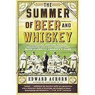 The Summer of Beer and...,Achorn, Edward,9781610393775