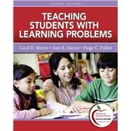 Teaching Students With Learning Problems by Mercer, Cecil D.; Mercer, Ann R.; Pullen, Paige C., 9780137033782