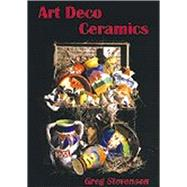 Art Deco Ceramics by Stevenson, Greg, 9780747803782