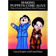 Making Puppets Come Alive How...,Engler, Larry; Fijan, Carol,9780486293783