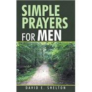 Simple Prayers for Men by Shelton, David E., 9781973653783