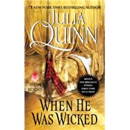 WHEN HE WAS WICKED          MM,QUINN JULIA,9780062353788