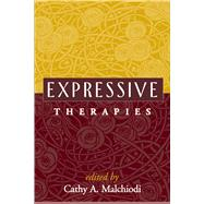 Expressive Therapies,Malchiodi, Cathy A.,9781593853792