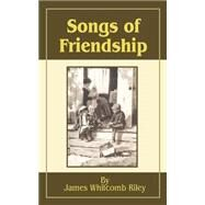 Songs of Friendship by Riley, James Whitcomb, 9781589633803