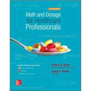 Math and Dosage Calculations for Healthcare Professionals by Booth, Kathryn; Whaley, James, 9780073513805