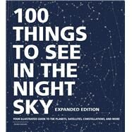 100 Things to See in the Night Sky by Adams Media, 9781507213810