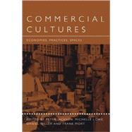 Commercial Cultures Economies, Practices, Spaces by Jackson, Peter M.; Lowe, Michelle; Miller, Daniel, 9781859733820