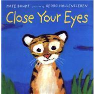 Close Your Eyes by Banks, Kate; Hallensleben, Georg, 9780374313821