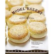 The Model Bakery Cookbook by Mitchell, Karen; Hansen, Sarah Mitchell; Rodgers, Rick; Frankeny, Frankie, 9781452113838