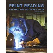 Print Reading for Welders and...,Corgan, Kevin,9780133803839