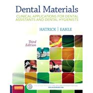 Dental Materials: Clinical Applications for Dental Assistants and Dental Hygienists by Hatrick, Carol Dixon; Eakle, W. Stephan, 9781455773855