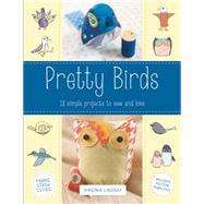 Pretty Birds 18 Simple...,Lindsay, Virginia,9780762453856