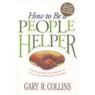 How to Be a People Helper by Collins, Gary, 9780842313858