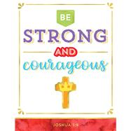 Be Strong and Courageous Chart by Carson-Dellosa Publishing Company, Inc., 9781483853864