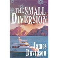 The Small Diversion by James Davidson, 9781640963870