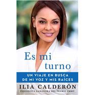 Es mi turno /My Time to Speak by Calderón, Ilia, 9781982103873