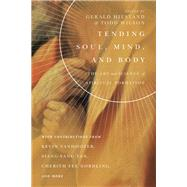 Tending Soul, Mind, and Body by Hiestand, Gerald L.; Wilson, Todd, 9780830853878
