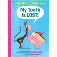 My Tooth Is Lost! by Daywalt, Drew; Tallec, Olivier, 9781338143881