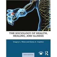 The Sociology of Health,...,Weiss, Gregory L.; Copelton,...,9780367253882