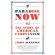 Paradise Now by Jennings, Chris, 9780812983890