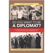So You Want to Be a Diplomat? by Lambrakis, George, 9781796063905