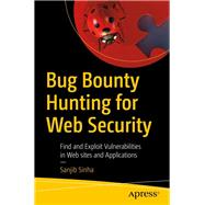 Bug Bounty Hunting for Web Security by Sinha, Sanjib, 9781484253908