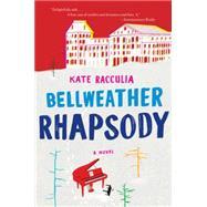 Bellweather Rhapsody by Racculia, Kate, 9780544483910