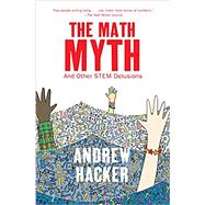 The Math Myth by Hacker, Andrew, 9781620973912